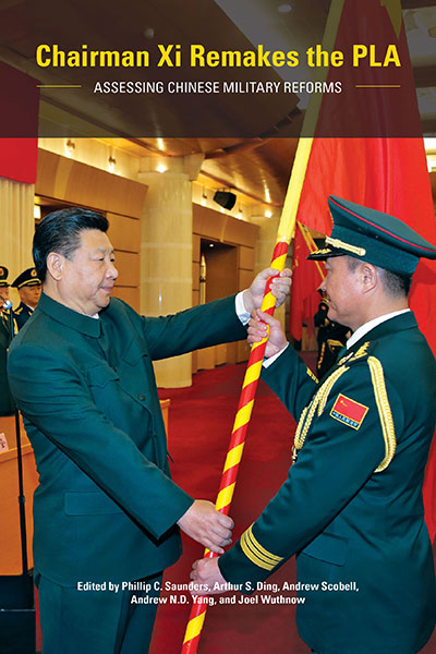 Chairman Xi Remakes the PLA